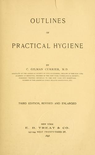 Outlines of practical hygiene by C. Gilman Currier