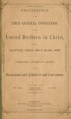 Proceedings of the first general convention by United Brethren in Christ. General convention