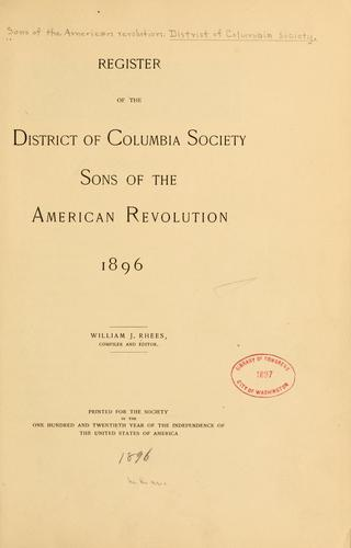 Register of the District of Columbia society, Sons of the American revolution, 1896 by Sons of the American revolution. District of Columbia society.