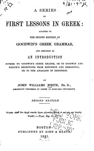 A series of first lessons in Greek by John Williams White