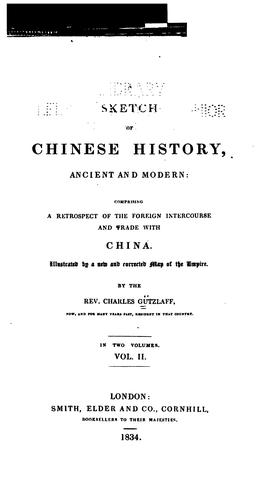 A sketch of Chinese history, ancient and modern by Karl Friedrich August Gützlaff