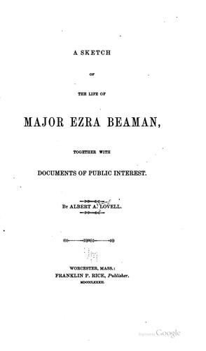A sketch of the life of Major Ezra Beaman by Albert Alonzo Lovell