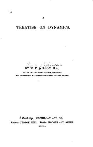 A treatise on dynamics by William Parkinson Wilson