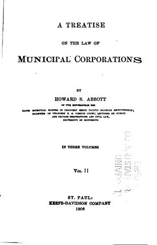 A treatise on the law of municipal corporations by Howard Strickland Abbott