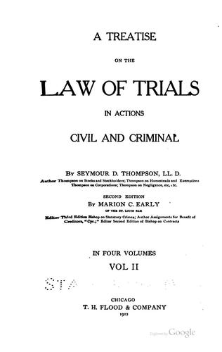 A treatise on the law of trials in actions civil and criminal by Seymour Dwight Thompson