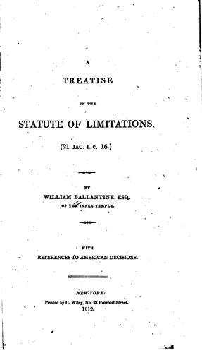 A treatise on the statute of limitations (21 Jac. I. c. 16.) by Ballantine, William