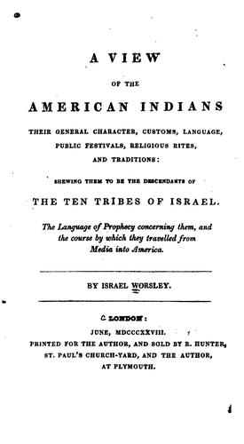 A view of the American Indians, their general character, customs, language, public festivals, religious rites, and traditions by Worsley Israel