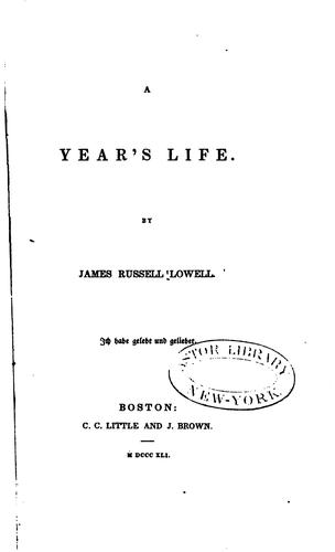 A year's life by James Russell Lowell