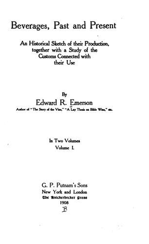 Beverages, past and present by Edward R. Emerson