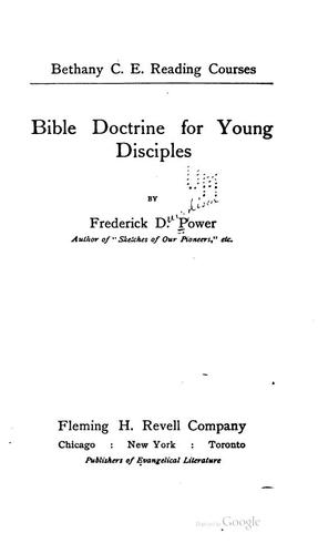 Bible doctrine for young disciples by Frederick Dunglison Power