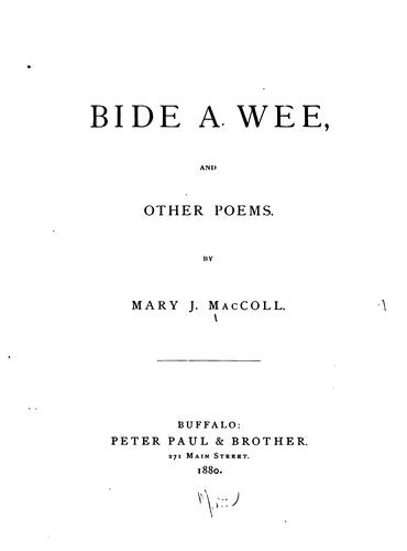 Bide a wee, and other poems by Schulte, Mary Jemima (MacColl) Mrs.