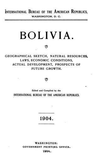 Bolivia by International bureau of the American republic, Washington, D. C