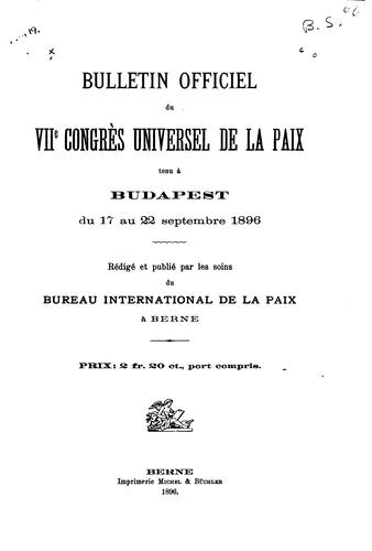Bulletin officiel du VIIe by Universal peace congress. 7th, Budapest, 1896