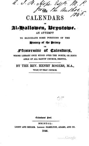 The Calendars of Al-Hallowen by Rogers, Henry vicar of All Saints, Bristol