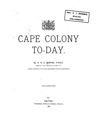Cape Colony to-day by Alfred Richard Edward Burton