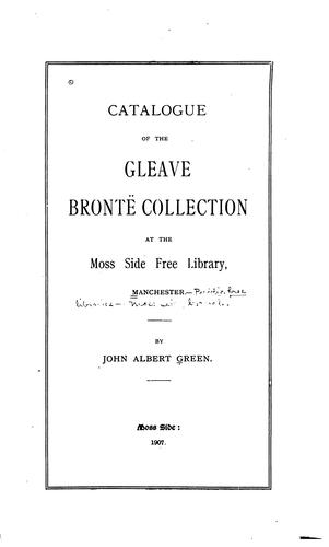 Catalogue of the Gleave Brontë collection at the Moss Side free library, Manchester by Moss Side Library