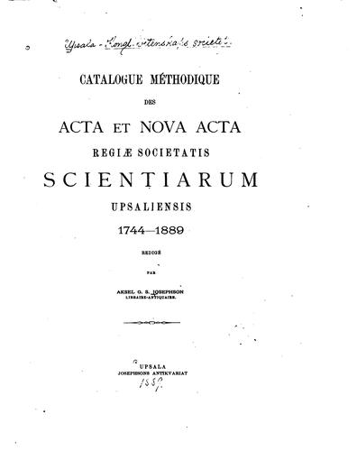 Catalogue méthodique des Acta et Nova acta Regiæ societatis scientiarum upsaliensis, 1744-1889 by K. Vetenskaps-societeten i Uppsala