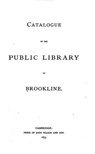 Catalogue of the Public library of Brookline by Brookline (Mass.). Public Library.