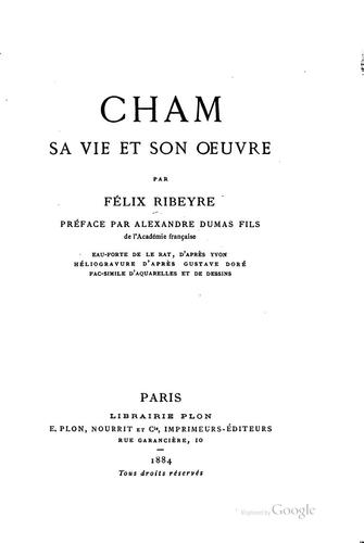 Cham, sa vie et son oeuvre by Félix Ribeyre