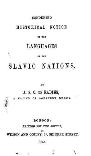 Condensed historical notice of the languages of the Slavic nations by J. S. C. de Radius