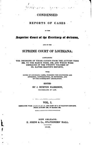Condensed reports of cases in the Superior court of the territory of Orleans by Louisiana. Supreme court
