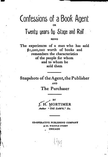 Confessions of a book agent by James Howard Mortimer
