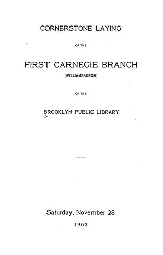 Cornerstone laying of the first Carnegie branch <Williamsburgh> of the Brooklyn public library by Brooklyn Public Library. Williamsburgh Branch.