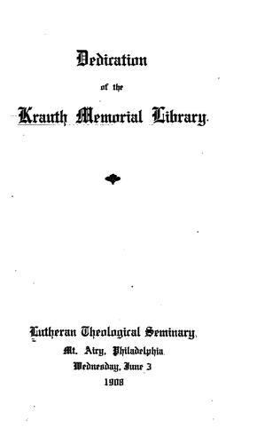 Dedication of the Krauth memorial library by Philadelphia. Lutheran theological seminary. Krauth memorial library