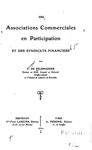 Des associations commerciales en participation et des syndicats financiers by Prosper de Pelsmaeker