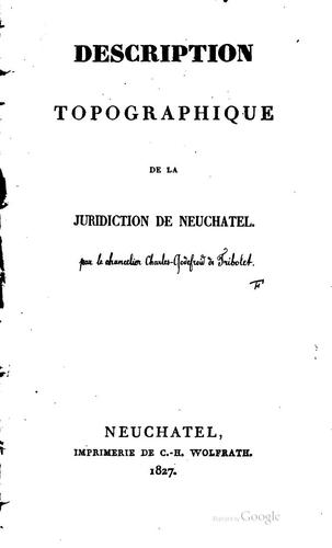 Description topographique de la juridiction de Neuchâtel by Charles Lancelot Godefroi de Tribolet