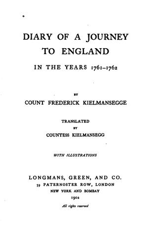Diary of a journey to England in the years 1761-1762 by Kielmansegge, Friedrich graf von