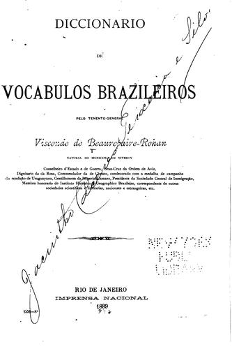 Diccionario de vocabulos brazileiros by Beaurepaire, Henrique de Beaurepaire Rohan visconde de