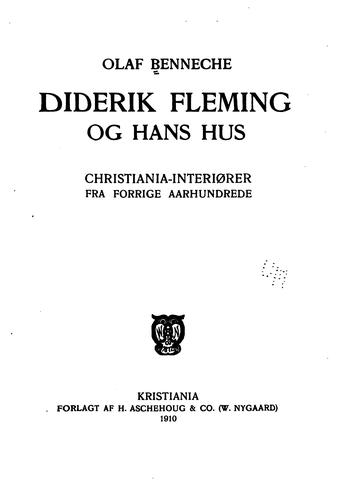 Diderik Fleming og hans hus by Olaf Benneche
