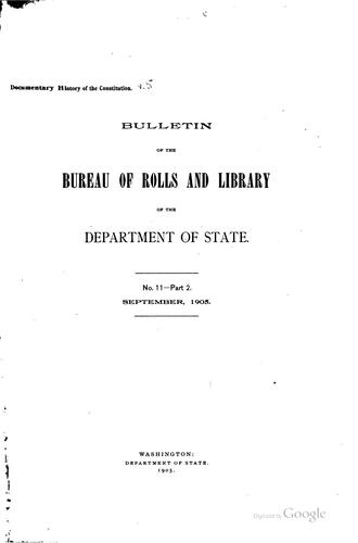 Documentary history of the Constitution of the United States of America by United States. Bureau of rolls and library