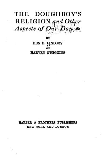 The doughboy's religion and other aspects of our day by Benjamin Barr Lindsey
