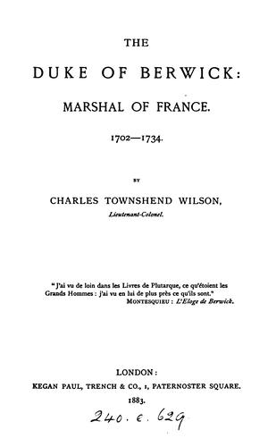 The Duke of Berwick: marshal of France by Charles Townshend Wilson