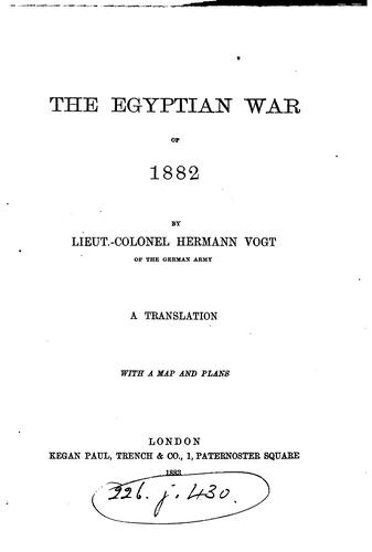 The Egyptian war of 1882 by Vogt, Hermann Lieut.-Colonel