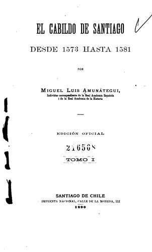 El cabildo de Santiago, desde 1573 hasta 1581