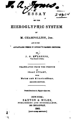 Essay on the hieroglyphic system of M. Champollion, jun by J. G. Honoré Greppo