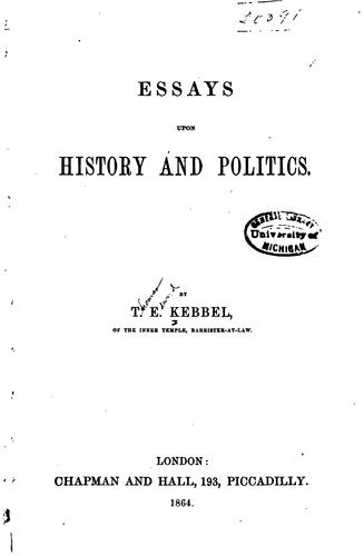Essays upon history and politics by Thomas Edward Kebbel