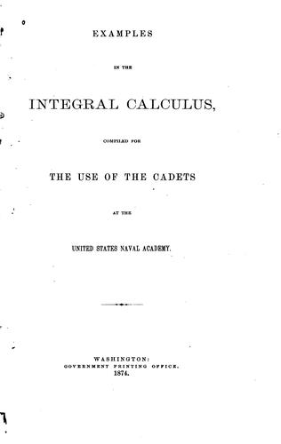 Examples in the integral calculus by United States. Naval academy, Annapolis