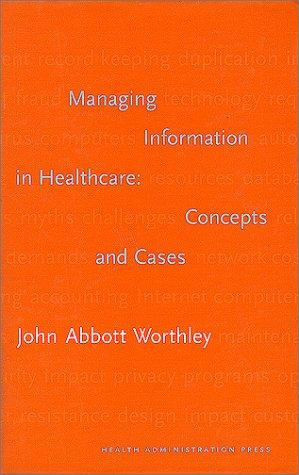 Managing Information in Healthcare by John Abbott Worthley