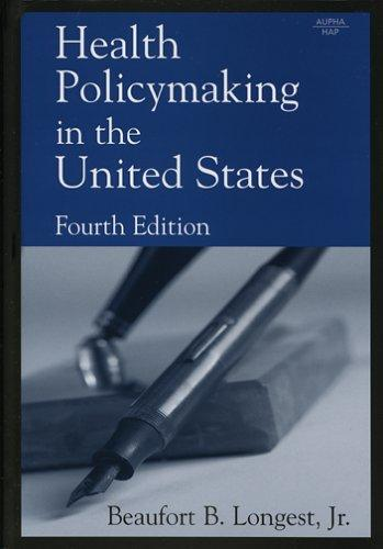 Health policymaking in the United States by Beaufort B. Longest