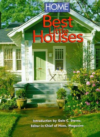 Home Magazine Best Little Houses by Gale Steves