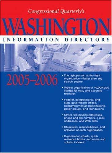 Washington Information Directory 2005-2006 (Washington Information Directory) by Congressional Quarterly, Inc.