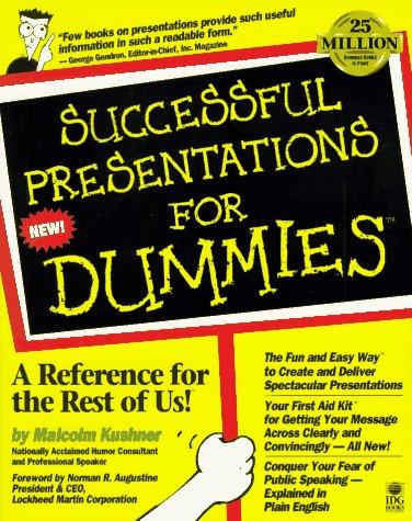 Successful presentations for dummies by Malcolm L. Kushner