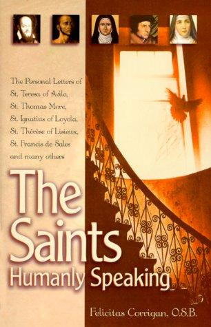 The Saints, Humanly Speaking by Felicitas Corrigan