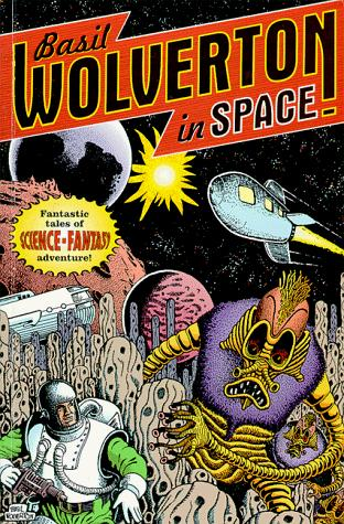 Wolverton in Space by Basil Wolverton