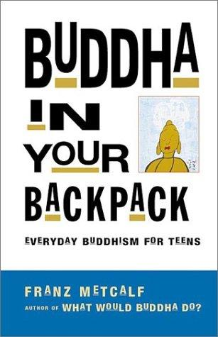 Buddha in your backpack by Franz Metcalf