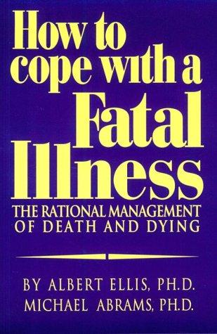 How to cope with a fatal illness by Albert Ellis